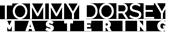 Tommy Dorsey Mastering Logo